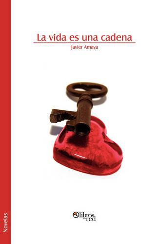 La Vida Es Una Cadena (Paperback)