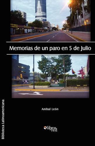 Memorias de Un Paro En 5 de Julio (Paperback)