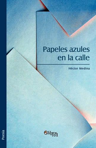 Papeles Azules En La Calle (Paperback)
