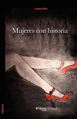 Mujeres Con Historia (Paperback)