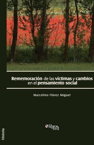 Rememoracion de Las Victimas y Cambios En El Pensamiento Social (Paperback)