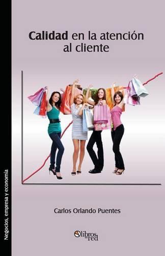 Calidad En La Atencion Al Cliente (Paperback)