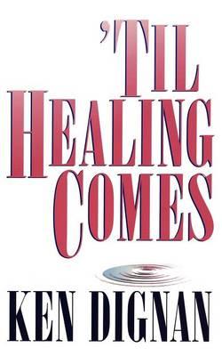 'Til Healing Comes (Paperback)