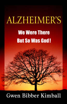 Alzheimer's: We Were There -- But So Was God! (Paperback)