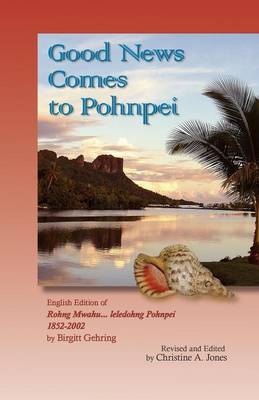 Good News Comes to Pohnpei (Paperback)