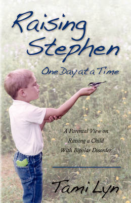 Raising Stephen: One Day at a Time (Paperback)