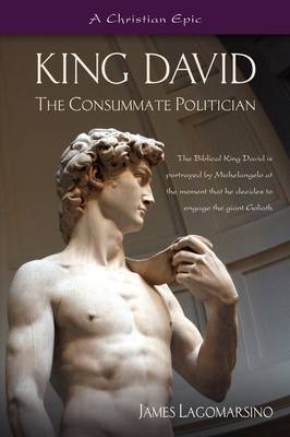 King David: The Consumate Politician (Paperback)