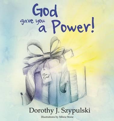 God Gave You A Power (Paperback)