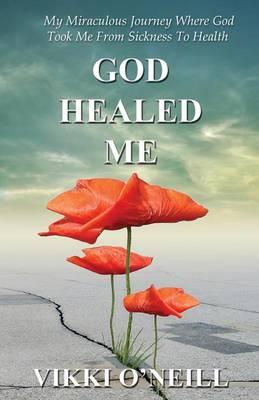 God Healed Me (Paperback)