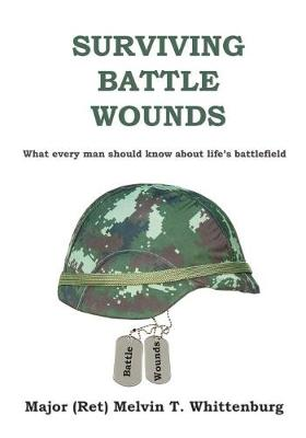 Surviving Battle Wounds: What Every Man Should Know about Life's Battlefield (Paperback)