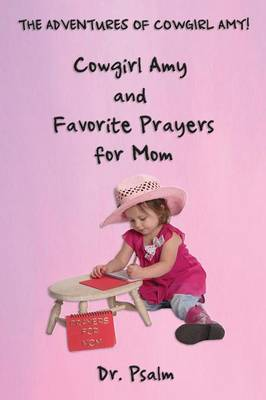 Cowgirl Amy and Favorite Prayers for Mom (Paperback)