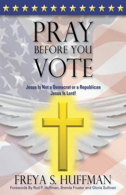 Pray Before You Vote (Paperback)