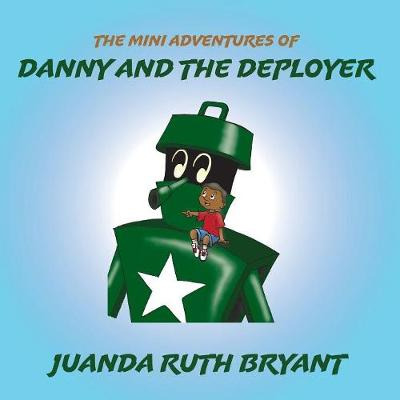 The Mini Adventures of Danny and the Deployer (Paperback)