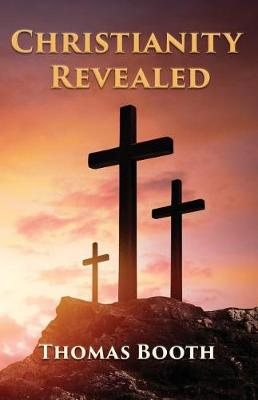 Christianity Revealed: What Every Christian Should Know (Paperback)
