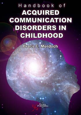 Handbook of Acquired Communication Disorders in Childhood (Paperback)