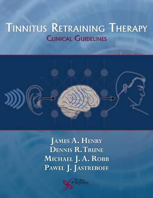Tinnitus Retraining Therapy: Clinical Guidelines (Paperback)
