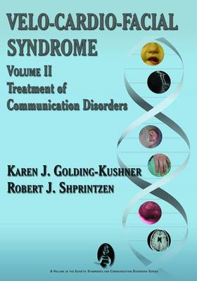 Velo-Cardio-Facial Syndrome: Treatment of Communication Disorders: Vol. II