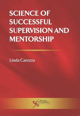 Science of Successful Supervision and Mentorship (Paperback)