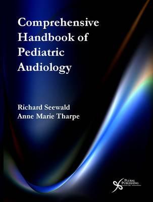 Comprehensive Handbook of Pediatric Audiology (Hardback)