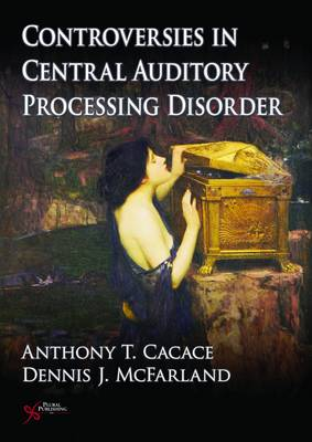 Controversies in Central Auditory Processing Disorder (CAPD) (Hardback)