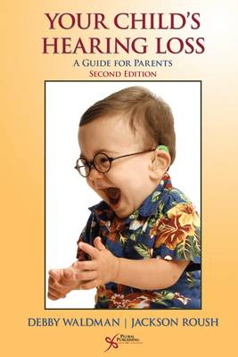 Your Child's Hearing Loss: A Guide for Parents (Paperback)