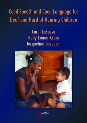 Cued Speech and Cued Language Development for Deaf and Hard of Hearing Children (Paperback)