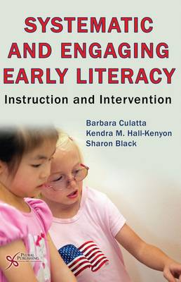 Systematic and Engaging Early Literacy: Instruction and Intervention (Paperback)