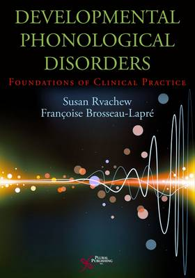 Developmental Phonological Disorders: Foundations of Clinical Practice (Paperback)