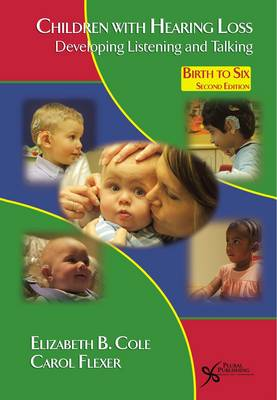 Children with Hearing Loss: Developing Listening and Talking Birth to Six (Paperback)