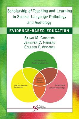 Scholarship of Teaching and Learning in Speech-Language Pathology and Audiology: Evidence-Based Education (Paperback)