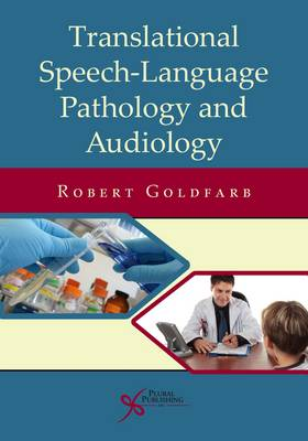 Translational Speech-language Pathology and Audiology: Essays in Honor of Dr. Sadanand Singh (Paperback)