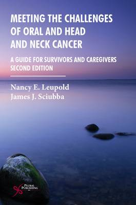 Meeting the Challenges of Oral and Head and Neck Cancer: A Guide for Survivors and Caregivers (Paperback)