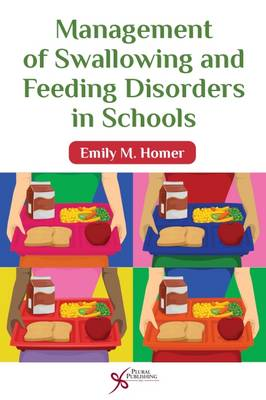Management of Swallowing and Feeding Disorders in Schools (Paperback)