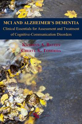MCI and Alzheimer's Dementia: Clinical Essentials for Assessment and Treatment of Cognitive-Communication Disorders (Paperback)