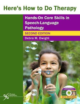 Here's How to Do Therapy: Hands on Core Skills in Speech-Language Pathology (Paperback)