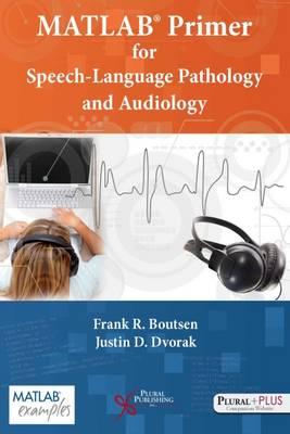 MATLAB Primer for Speech Language Pathology and Audiology (Paperback)