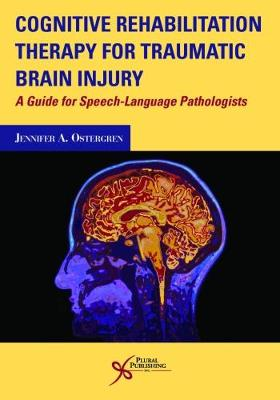 Cognitive Rehabilitation Therapy for Traumatic Brain Injury: A Guide for Speech-Language Pathologists (Paperback)