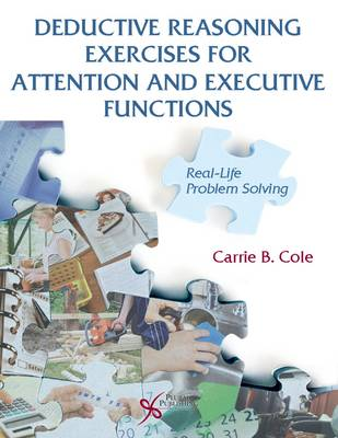 Deductive Reasoning Exercises for Attention and Executive Functions: Real-Life Problem Solving (Paperback)