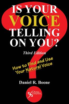 Is Your Voice Telling on You?: How to Find and Use Your Natural Voice (Paperback)