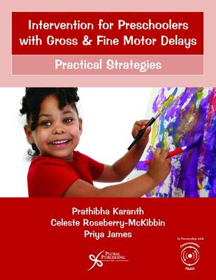 Intervention for Preschoolers with Gross and Fine Motor Delays: Practical Strategies (Paperback)