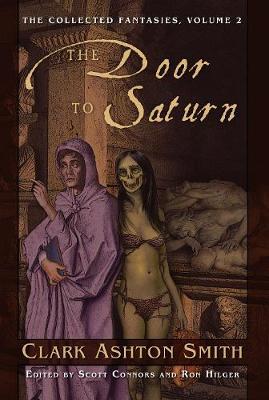 The The Collected Fantasies of Clark Ashton Smith: The Collected Fantasies of Clark Ashton Smith Volume 5: The Last Hieroglyph Door to Saturn v. 2 (Hardback)