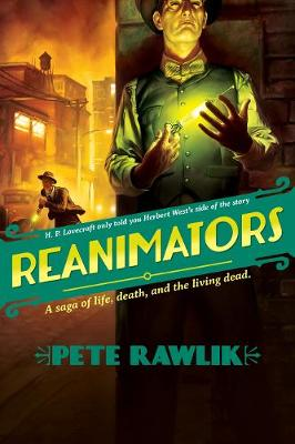 Reanimators: A Saga of Life, Death, and the Living Dead (Paperback)