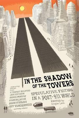 In the Shadow of the Towers: Speculative Fiction in a Post-9/11 World (Paperback)