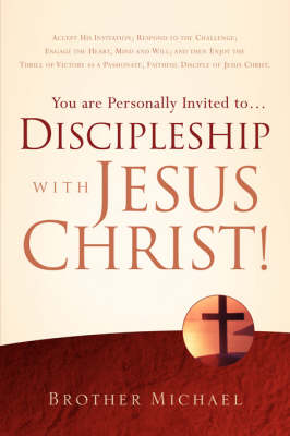 You Are Personally Invited To.Discipleship with Jesus Christ! (Paperback)