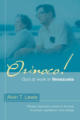 Orinoco! God at Work in Venezuela (Paperback)
