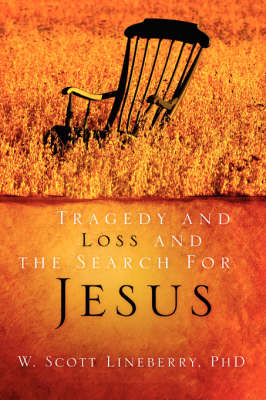 Tragedy and Loss and the Search for Jesus (Paperback)