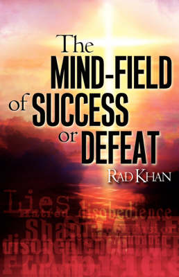 The Mind-Field of Success or Defeat (Paperback)