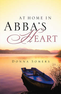 At Home in Abba's Heart (Paperback)