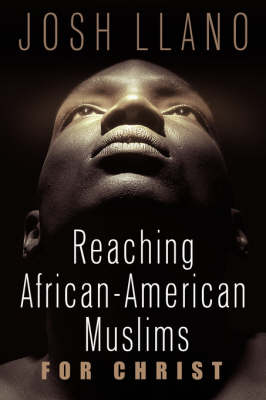 Reaching African-American Muslims for Christ (Paperback)