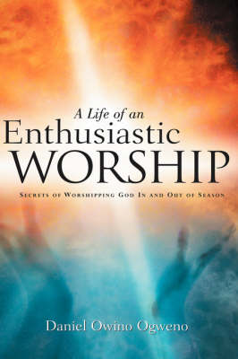 A Life of an Enthusiastic Worship (Paperback)